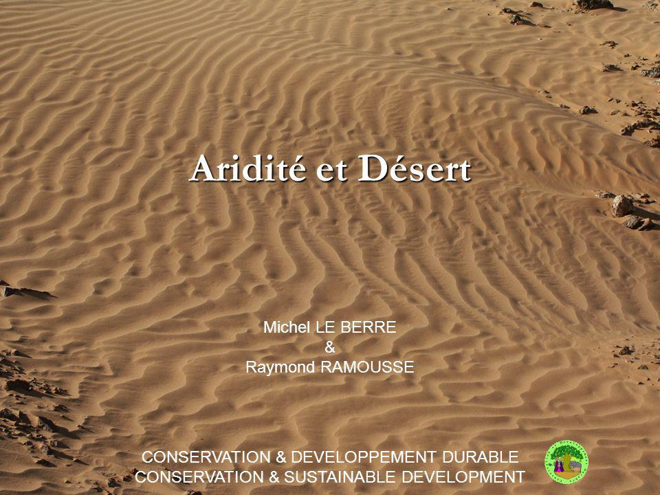 Aridité et Désert Michel LE BERRE & Raymond RAMOUSSE