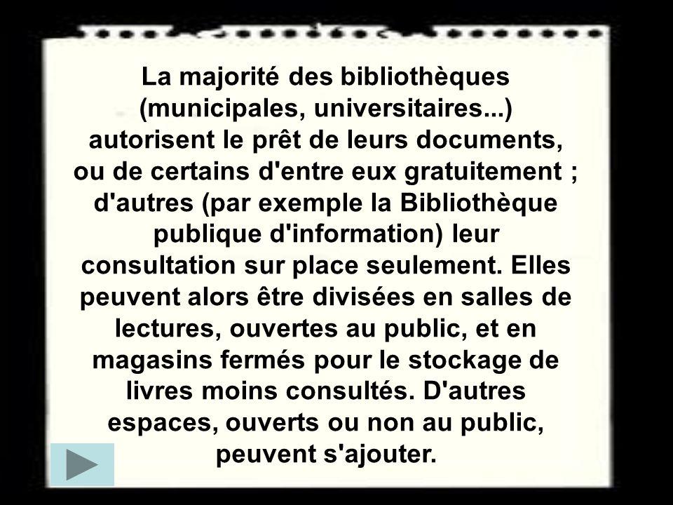 La majorité des bibliothèques (municipales, universitaires