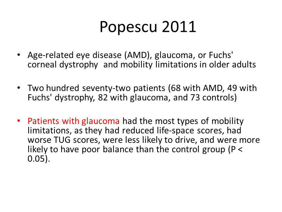 Popescu 2011 Age-related eye disease (AMD), glaucoma, or Fuchs corneal dystrophy and mobility limitations in older adults.