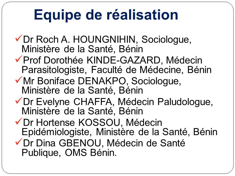 Equipe de réalisation Dr Roch A. HOUNGNIHIN, Sociologue, Ministère de la Santé, Bénin.