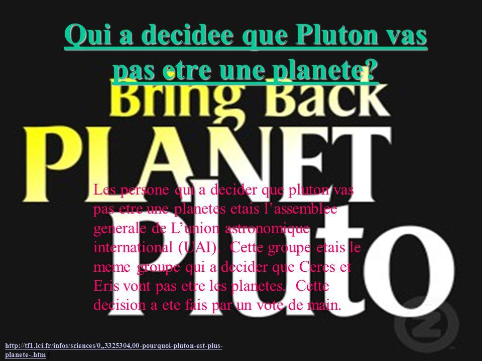 Qui a decidee que Pluton vas pas etre une planete