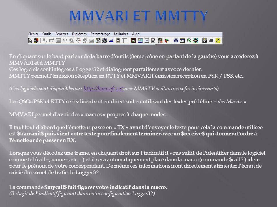 Mmvari et mmtty En cliquant sur le haut parleur de la barre d outils (8eme icône en partant de la gauche) vous accéderez à MMVARI et à MMTTY.