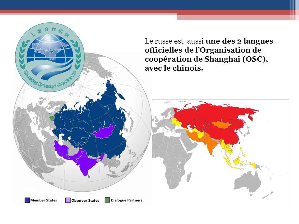 Le russe est aussi une des 2 langues officielles de l'Organisation de coopération de Shanghai (OSC), avec le chinois.