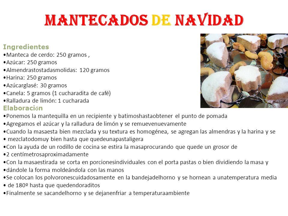 Mantecados de navidad Ingredientes Manteca de cerdo: 250 gramos ,