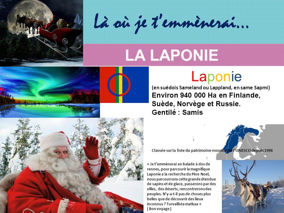 Là où je t'emmènerai… LA LAPONIE Laponie