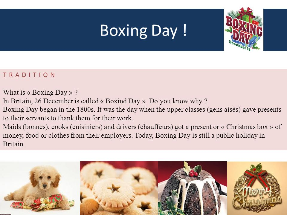 Boxing Day ! TRADITION What is « Boxing Day »