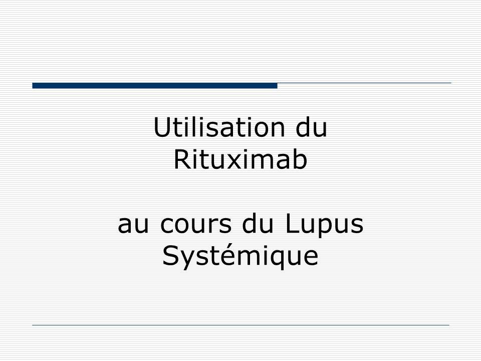 Utilisation du Rituximab au cours du Lupus Systémique