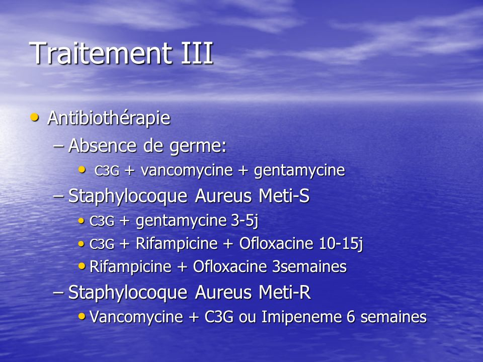 Traitement III Antibiothérapie Absence de germe: