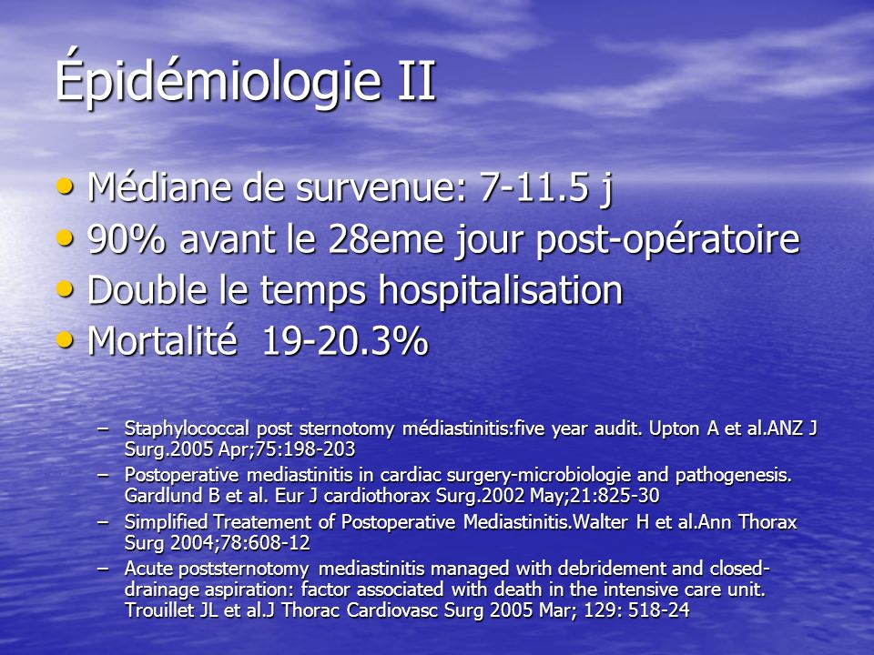 Épidémiologie II Médiane de survenue: 7-11.5 j