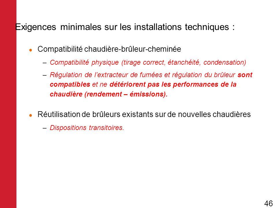 Exigences minimales sur les installations techniques :