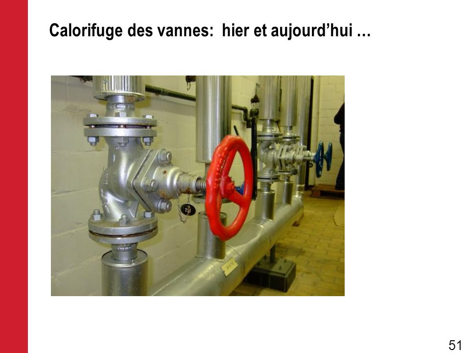 Calorifuge des vannes: hier et aujourd'hui …