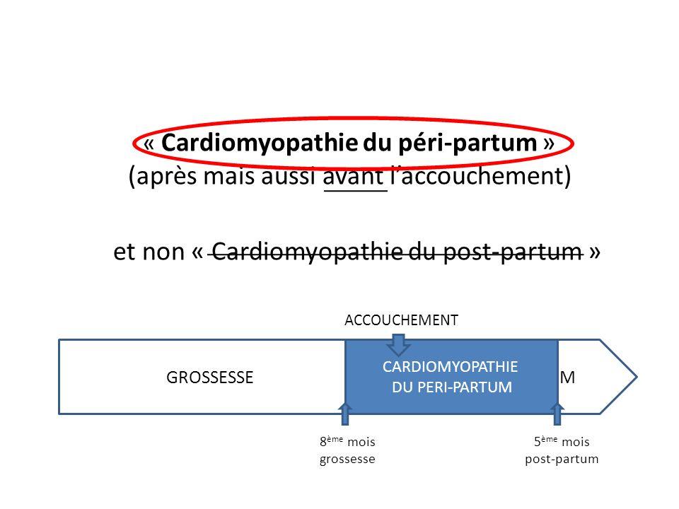 et non « Cardiomyopathie du post-partum »