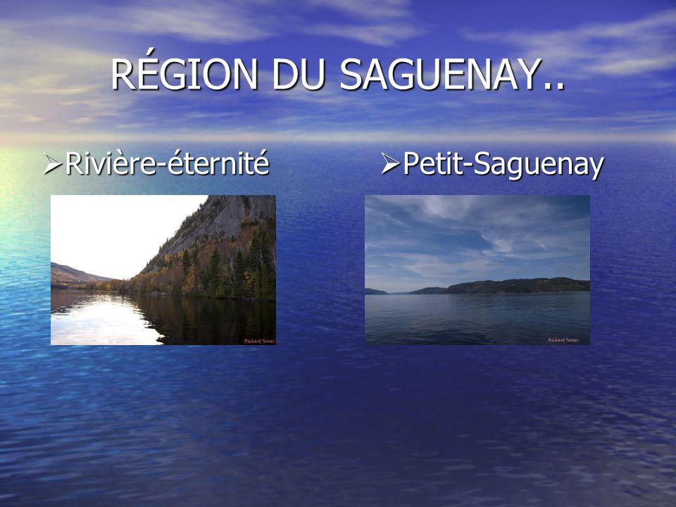 RÉGION DU SAGUENAY.. Rivière-éternité Petit-Saguenay