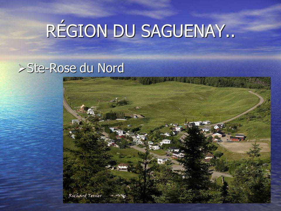 RÉGION DU SAGUENAY.. Ste-Rose du Nord