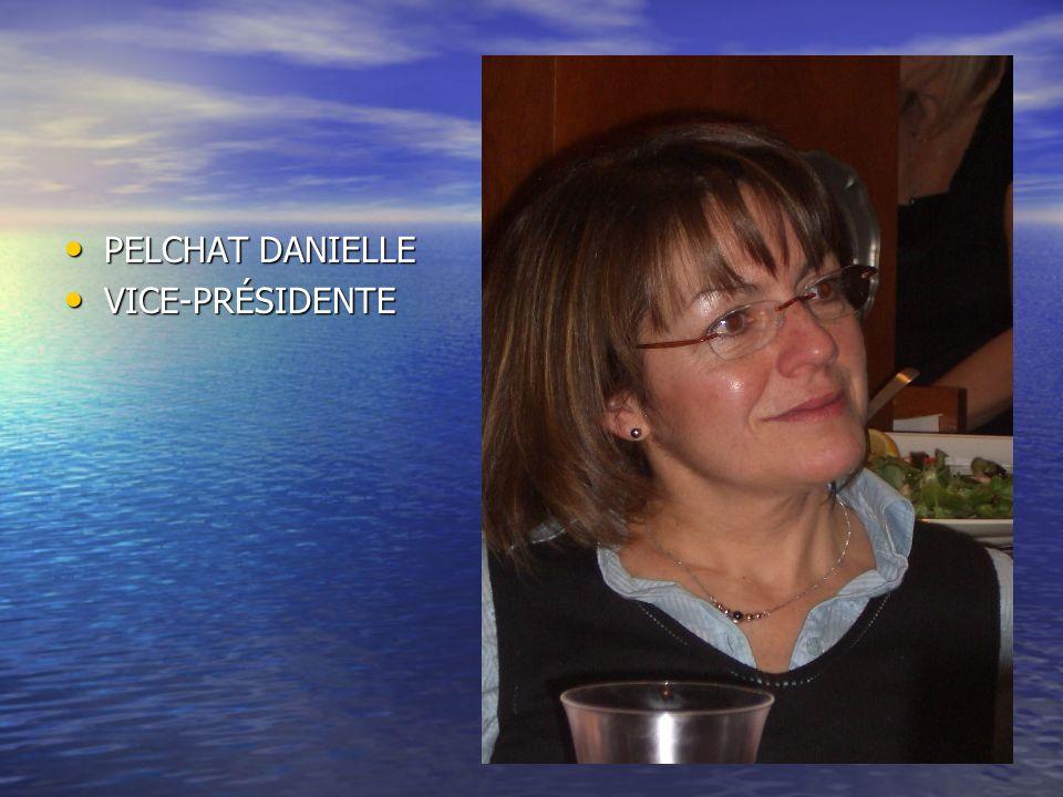 PELCHAT DANIELLE VICE-PRÉSIDENTE