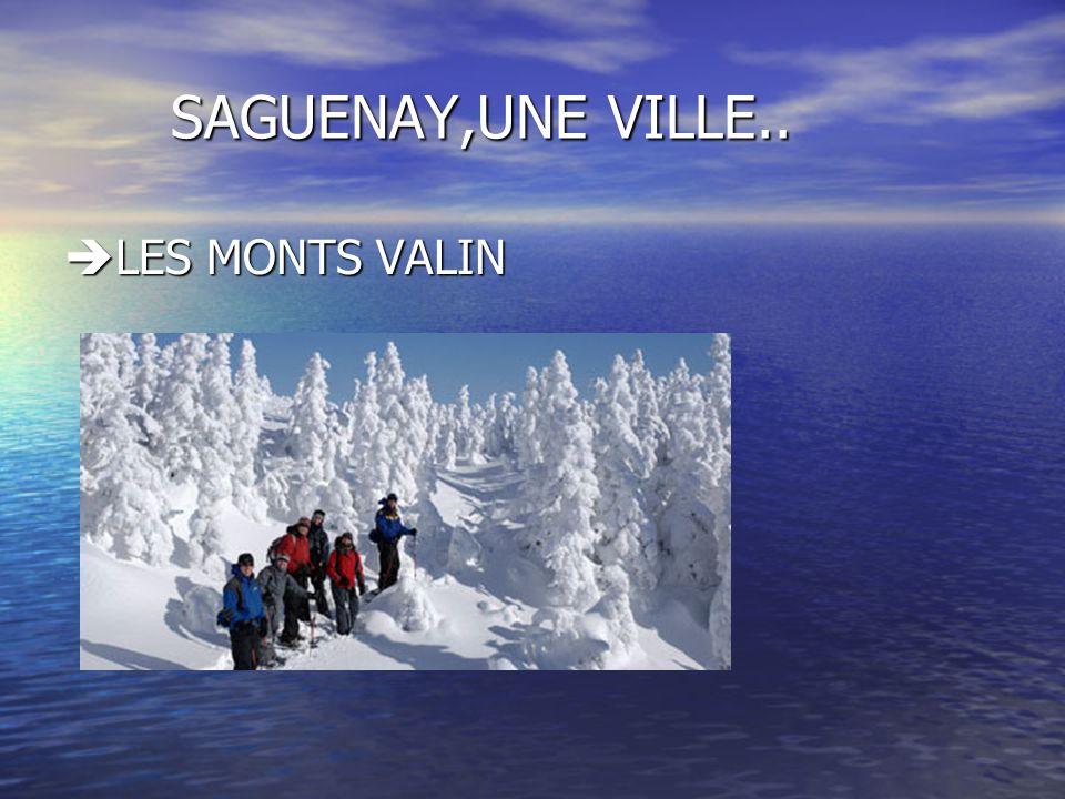SAGUENAY,UNE VILLE.. LES MONTS VALIN