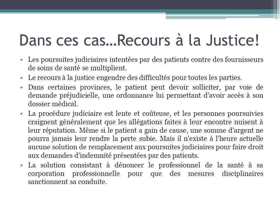Dans ces cas…Recours à la Justice!