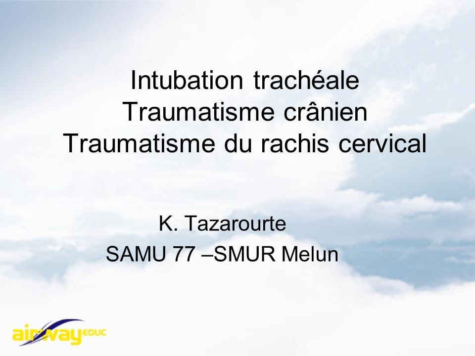 Intubation trachéale Traumatisme crânien Traumatisme du rachis cervical