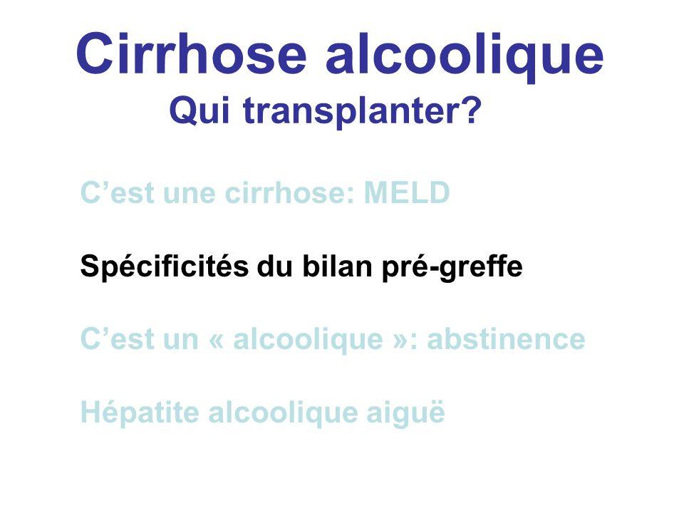 Cirrhose alcoolique C'est une cirrhose: MELD