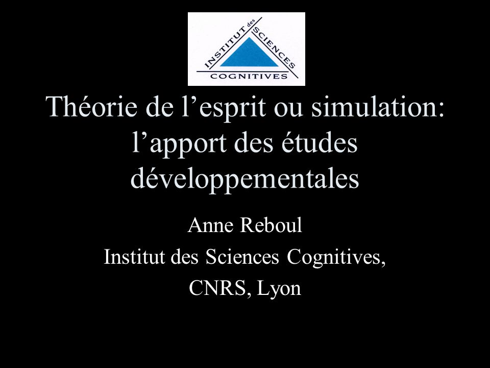 Anne Reboul Institut des Sciences Cognitives, CNRS, Lyon