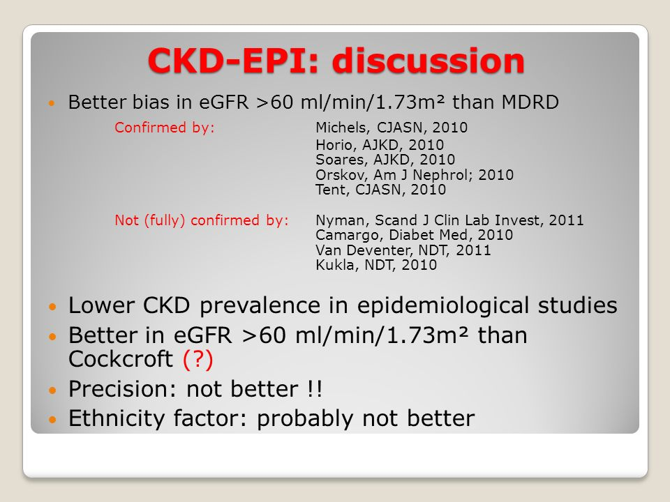 CKD-EPI: discussion Lower CKD prevalence in epidemiological studies