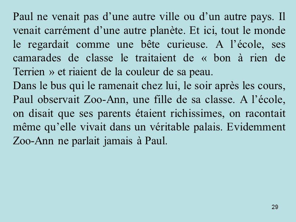 Paul ne venait pas d'une autre ville ou d'un autre pays
