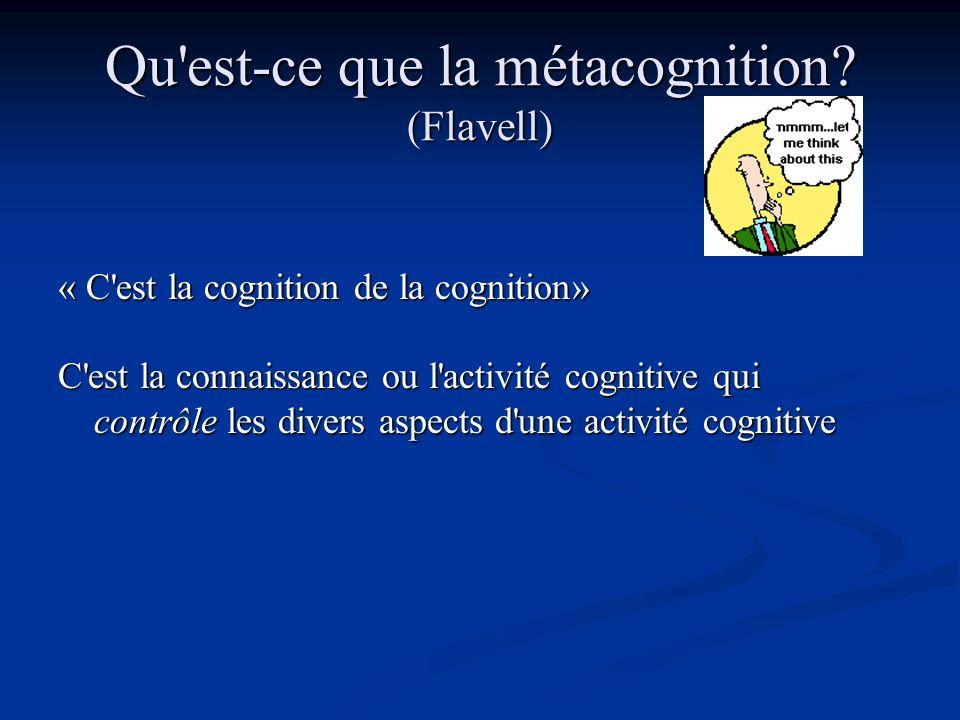 Qu est-ce que la métacognition (Flavell)