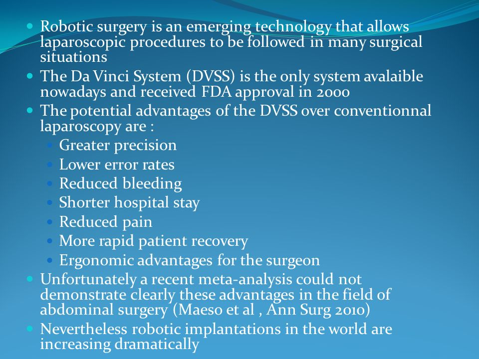 Robotic surgery is an emerging technology that allows laparoscopic procedures to be followed in many surgical situations