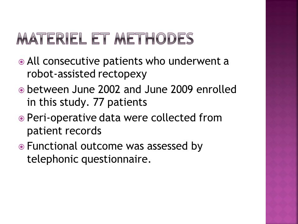 Materiel et methodes All consecutive patients who underwent a robot-assisted rectopexy.