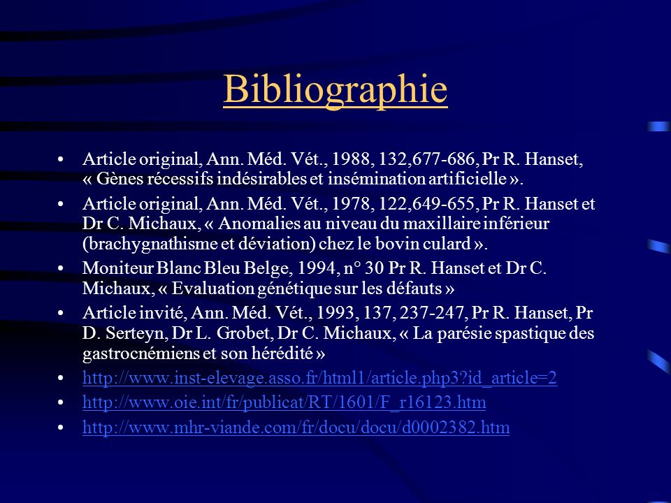 Bibliographie Article original, Ann. Méd. Vét., 1988, 132,677-686, Pr R. Hanset, « Gènes récessifs indésirables et insémination artificielle ».