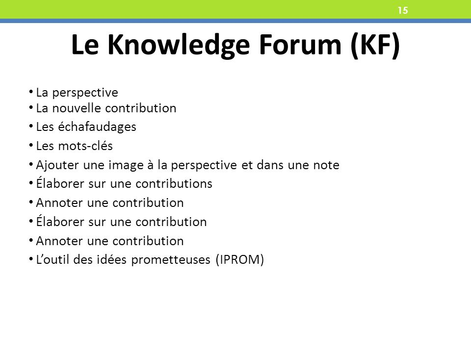 Le Knowledge Forum (KF)