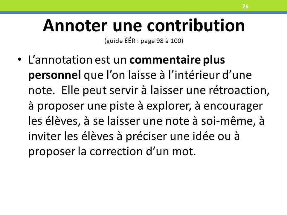 Annoter une contribution (guide ÉÉR : page 98 à 100)