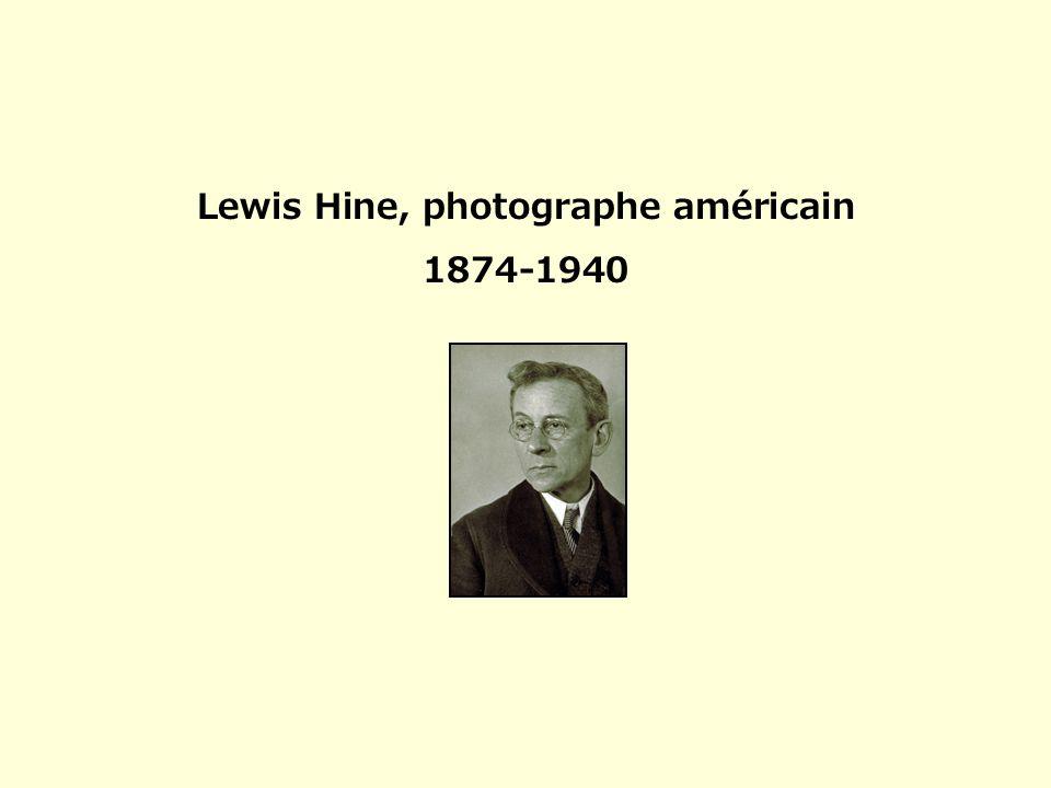 Lewis Hine, photographe américain
