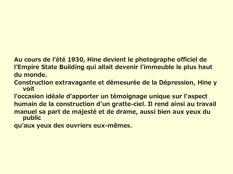 Au cours de l'été 1930, Hine devient le photographe officiel de