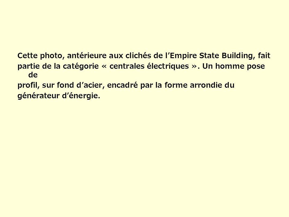 Cette photo, antérieure aux clichés de l'Empire State Building, fait