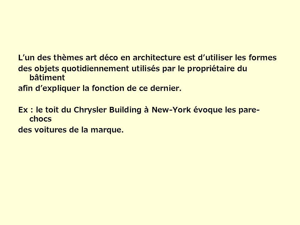 L'un des thèmes art déco en architecture est d'utiliser les formes