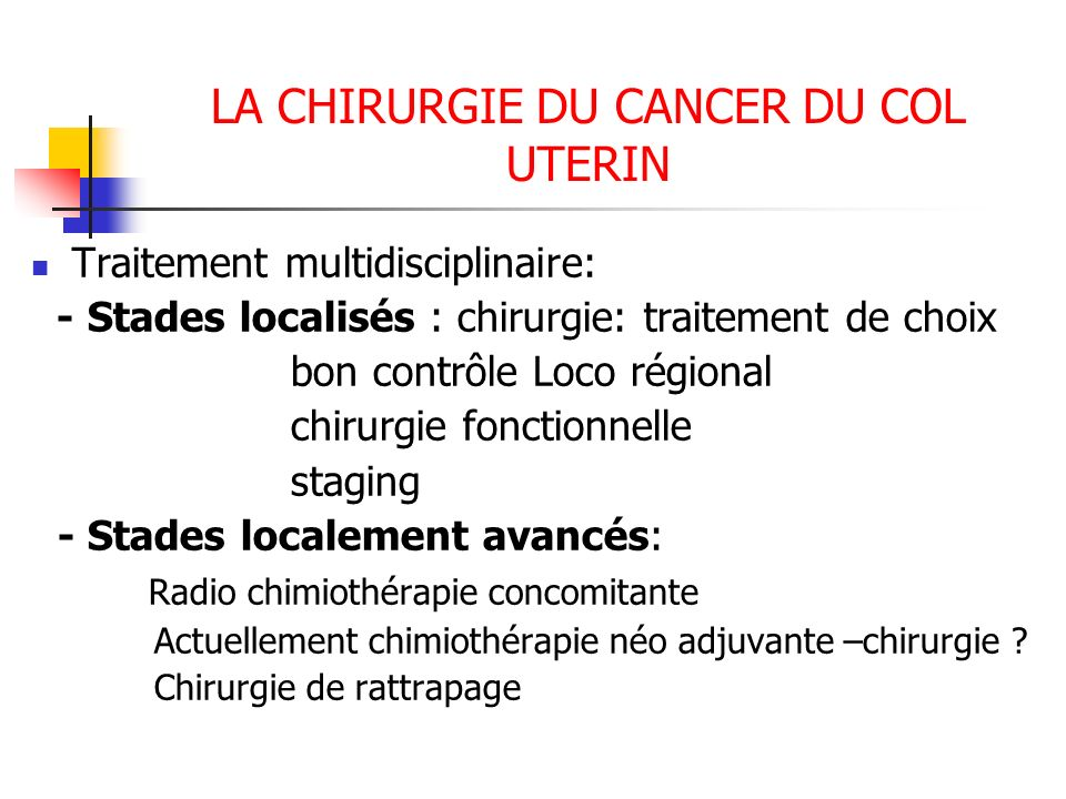 LA CHIRURGIE DU CANCER DU COL UTERIN