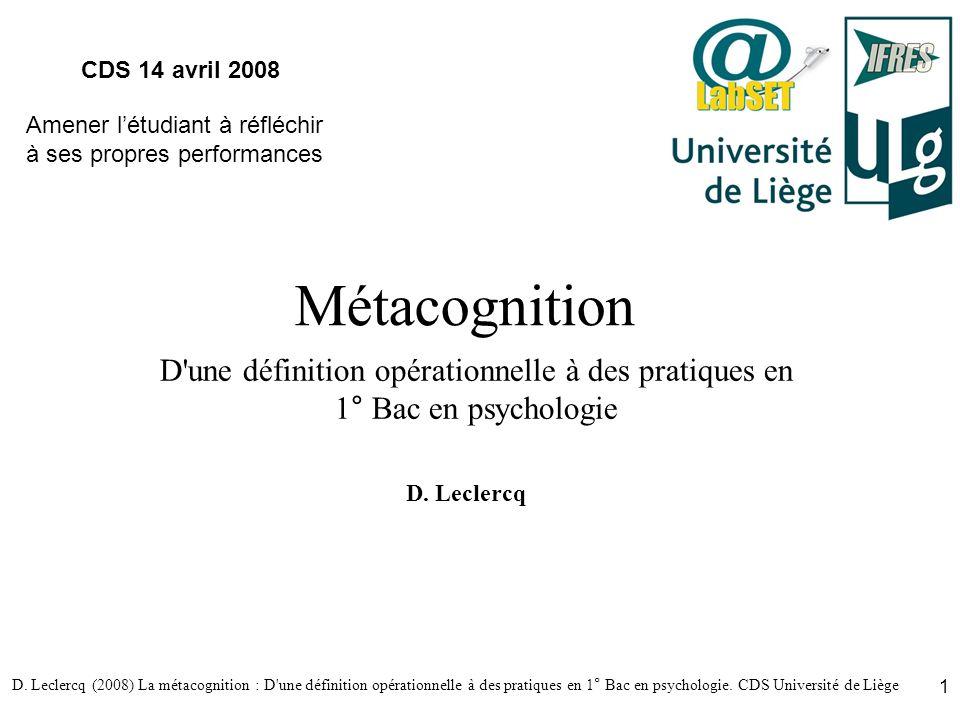 CDS 14 avril 2008 Amener l'étudiant à réfléchir. à ses propres performances. Métacognition.