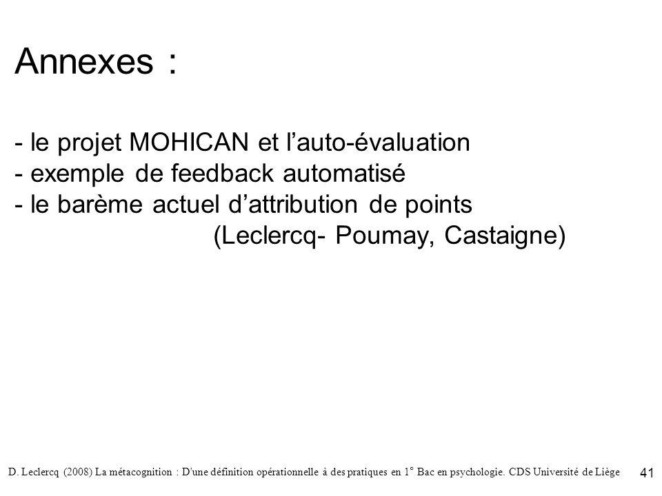 Annexes : - le projet MOHICAN et l'auto-évaluation - exemple de feedback automatisé - le barème actuel d'attribution de points (Leclercq- Poumay, Castaigne)