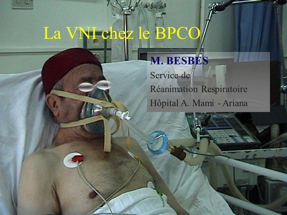 La VNI chez le BPCO M. BESBES Service de Réanimation Respiratoire