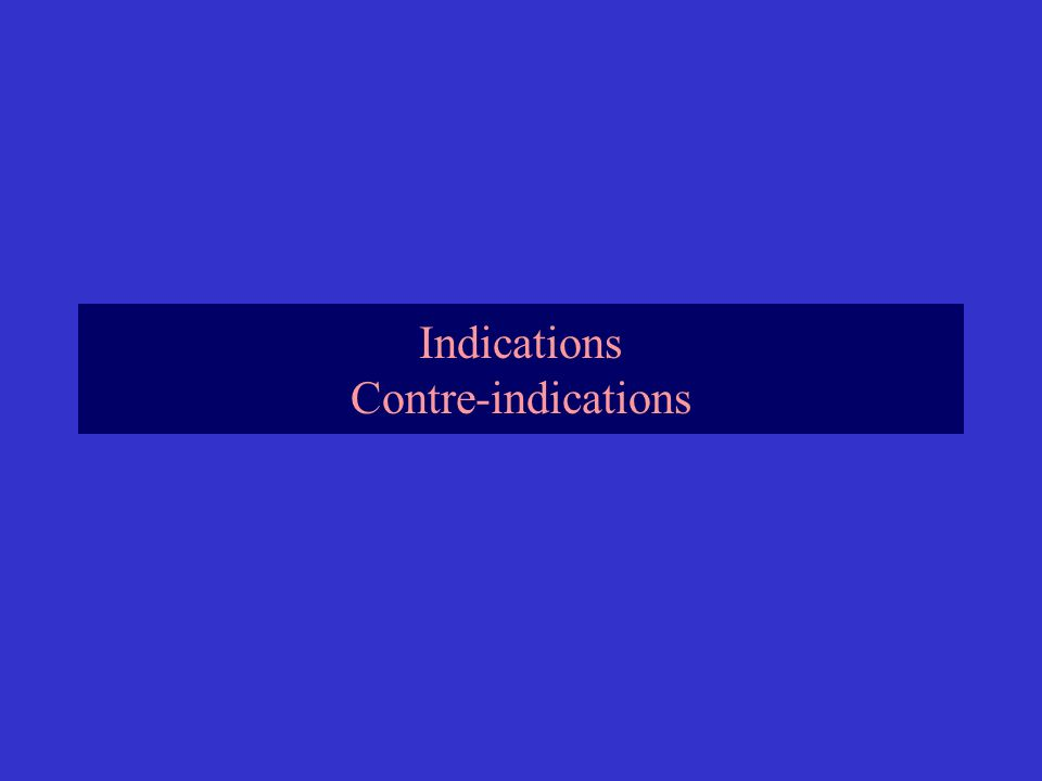 Indications Contre-indications