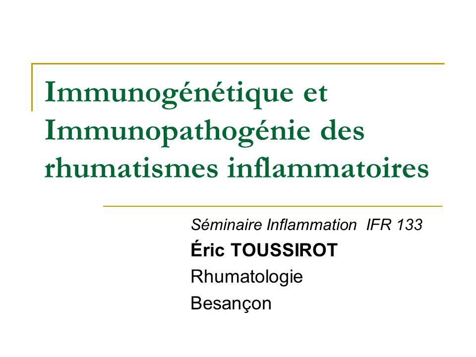 Immunogénétique et Immunopathogénie des rhumatismes inflammatoires