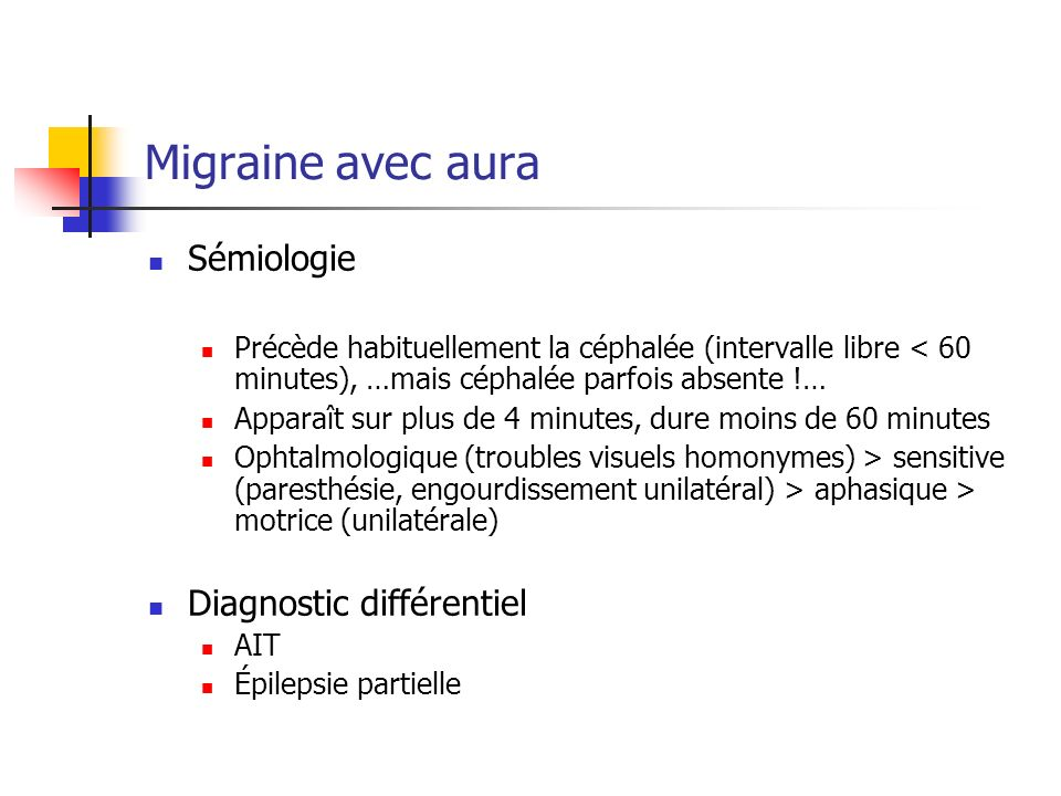 Migraine avec aura Sémiologie Diagnostic différentiel