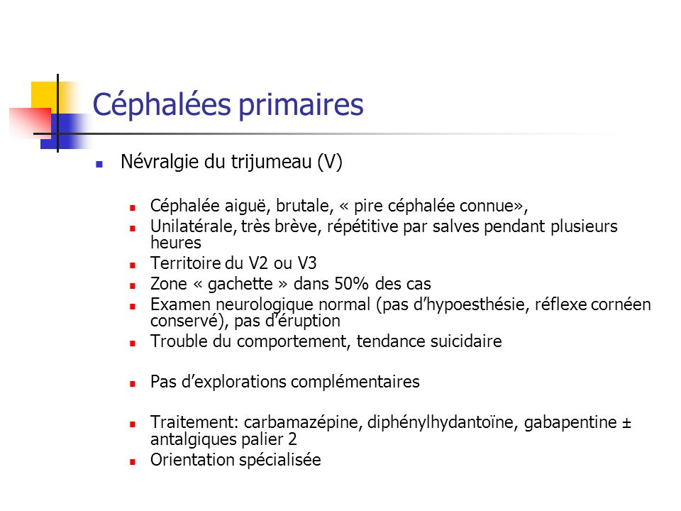 Céphalées primaires Névralgie du trijumeau (V)
