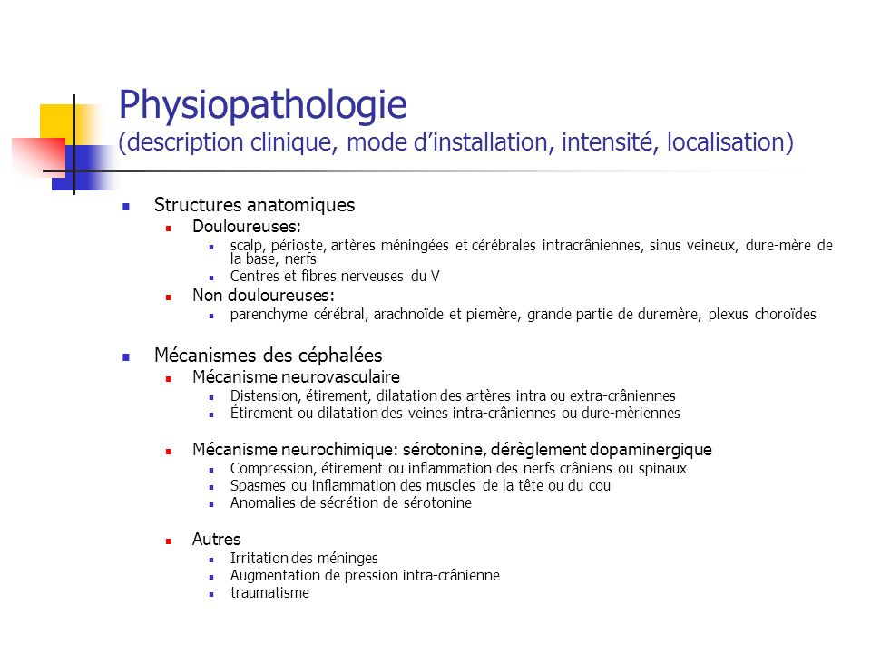 Physiopathologie (description clinique, mode d'installation, intensité, localisation)