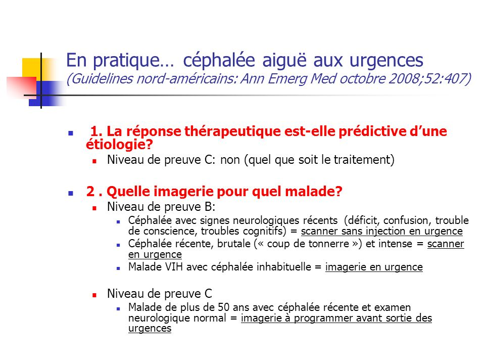 En pratique… céphalée aiguë aux urgences (Guidelines nord-américains: Ann Emerg Med octobre 2008;52:407)