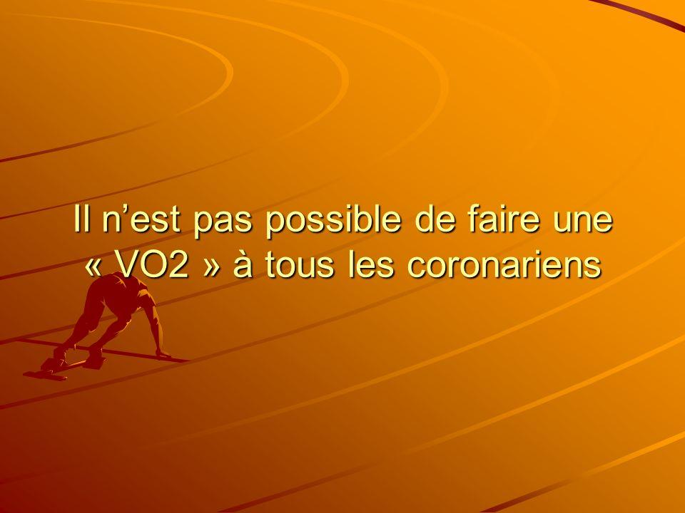 Il n'est pas possible de faire une « VO2 » à tous les coronariens