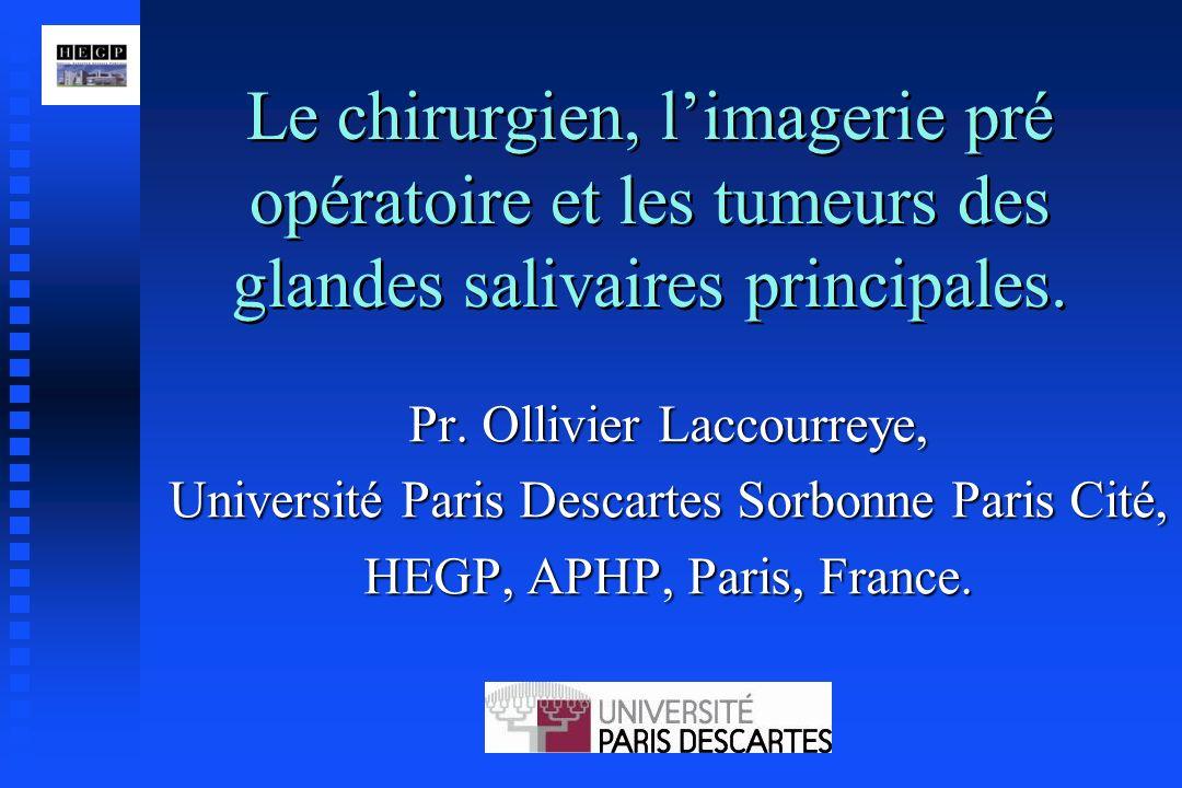 Le chirurgien, l'imagerie pré opératoire et les tumeurs des glandes salivaires principales.