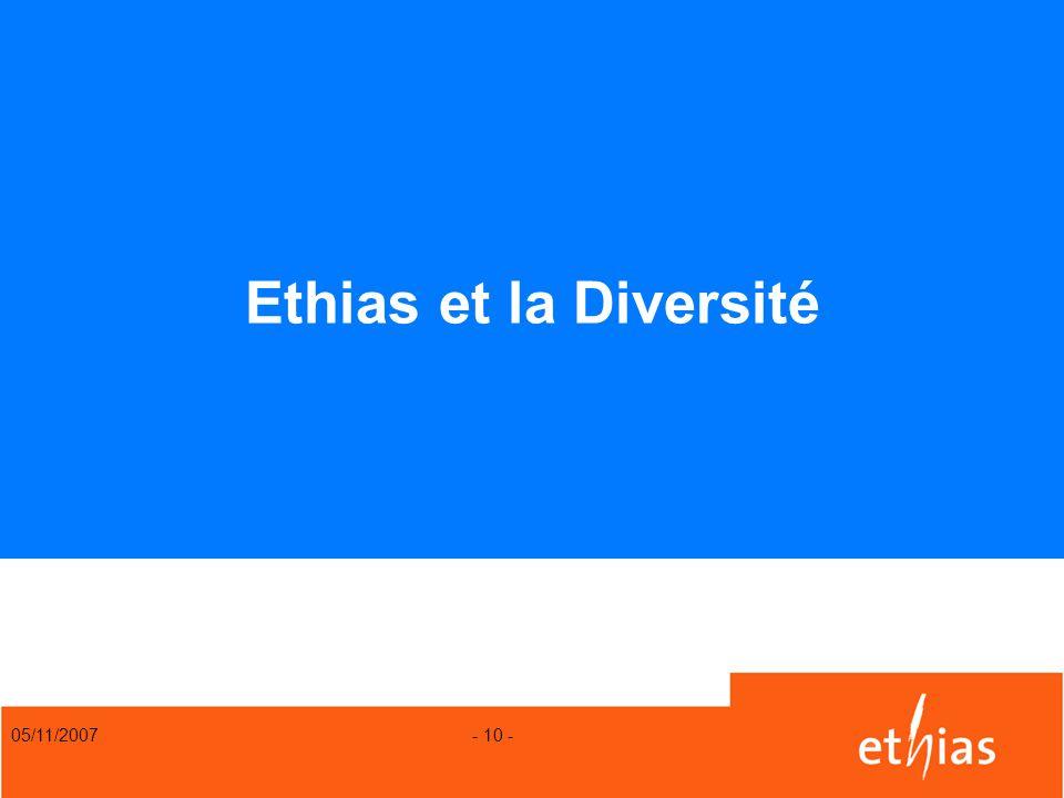 Ethias et la Diversité 05/11/2007 - 10 -