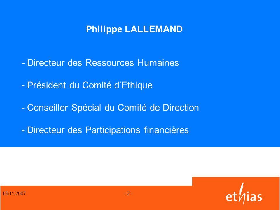 Philippe LALLEMAND - Directeur des Ressources Humaines - Président du Comité d'Ethique - Conseiller Spécial du Comité de Direction - Directeur des Participations financières